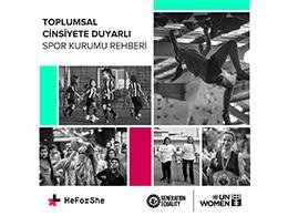 Birleşmiş Milletler Kadın Birimi'nin HeForShe Hareketi Toplumsal Cinsiyete Duyarlı Spor Kurumu Rehberi'ni yayınladı!
