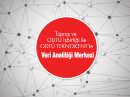 Data Analytic Centre in METU TEKNOKENT with the Cooperation of Tüpraş and METU